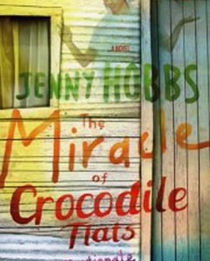 The Miracle of Crocodile Flats, by Jenny Hobbs